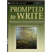 Prompted to Write: Building On-Demand Writing Skills, Grades 6-12