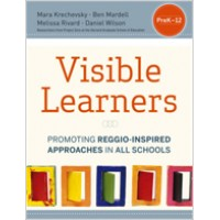 Visible Learners: Promoting Reggio-Inspired Approaches in All Schools, May/2013