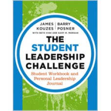 The Student Leadership Challenge: Student Workbook and Personal Leadership Journal, Apr/2013