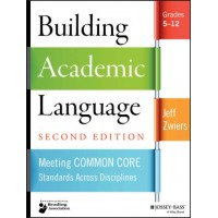 Building Academic Language: Meeting Common Core Standards Across Disciplines, Grades 5-12, 2nd Edition, Mar/2014