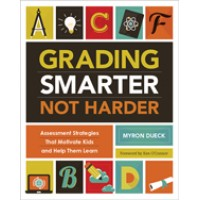 Grading Smarter, Not Harder: Assessment Strategies That Motivate Kids and Help Them Learn, July/2014