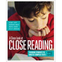 A Close Look At Close Reading: Teaching Students To Analyze Complex Texts, Grades K–5, Feb/2015