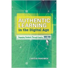 Authentic Learning In The Digital Age: Engaging Students Through Inquiry, Nov/2014