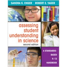 Assessing Student Understanding in Science: A Standards-Based K-12 Handbook, 2nd Edition