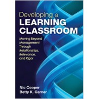 Developing a Learning Classroom: Moving Beyond Management Through Relationships, Relevance, and Rigor, June/2012