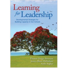 Learning for Leadership: Developmental Strategies for Building Capacity in Our Schools, Aug/2013