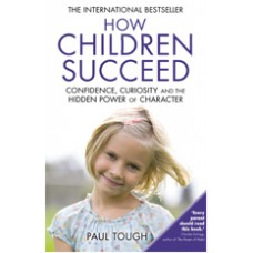 How Children Succeed: Grit, Curiosity, and the Hidden Power of Character, UK Edition