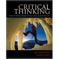 Critical Thinking: Tools for Taking Charge of Your Learning & Your Life, 3rd Edition
