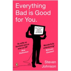 Everything Bad is Good for You: How Popular Culture is Making Us Smarter, April/2006