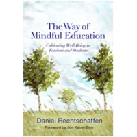 The Way of Mindful Education: Cultivating Well-Being in Teachers and Students, Jun/2014
