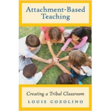Attachment-Based Teaching: Creating a Tribal Classroom