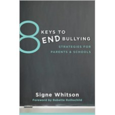 8 Keys to End Bullying: Strategies for Parents & Schools