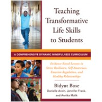 Teaching Transformative Life Skills to Students: A Comprehensive Dynamic Mindfulness Curriculum, Dec/2016