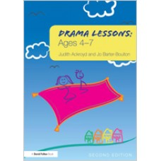 Drama Lessons: Ages 4-7, 2nd Edition