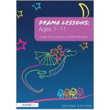 Drama Lessons: Ages 7-11, 2nd Edition