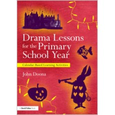 Drama Lessons for the Primary School Year: Calendar Based Learning Activities, July/2012