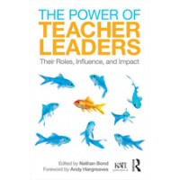 The Power of Teacher Leaders: Their Roles, Influence, and Impact, Aug/2014