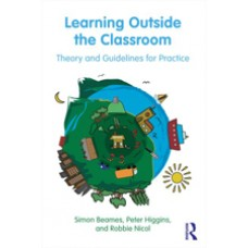 Learning Outside the Classroom: Theory and Guidelines for Practice, Aug/2011