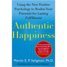 Authentic Happiness: Using the New Positive Psychology to Realize Your Potential for Lasting Fulfillment, Jan/2004