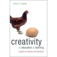Creativity in Education and Learning: A Guide for Teachers and Educators