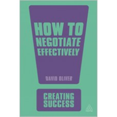 How to Negotiate Effectively, 3rd Edition, Nov/2010