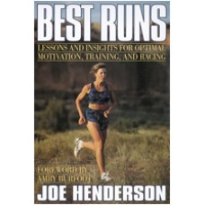 Best Runs: Lessons and Insights for Optimal Motivation, Training and Racing