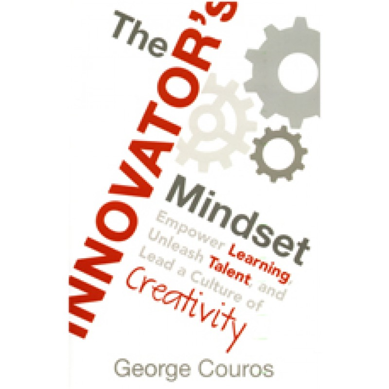 The Innovator's Mindset: Empower Learning, Unleash Talent, and Lead a Culture of Creativity, Oct/2015