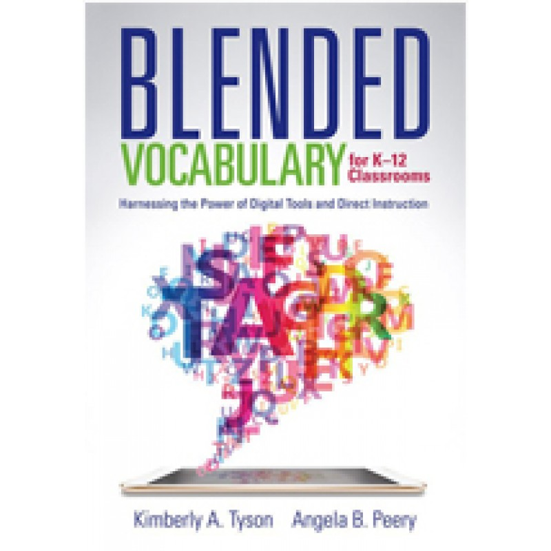 Blended Vocabulary for K–12 Classrooms: Harnessing the Power of Digital Tools and Direct Instruction, Feb/2017