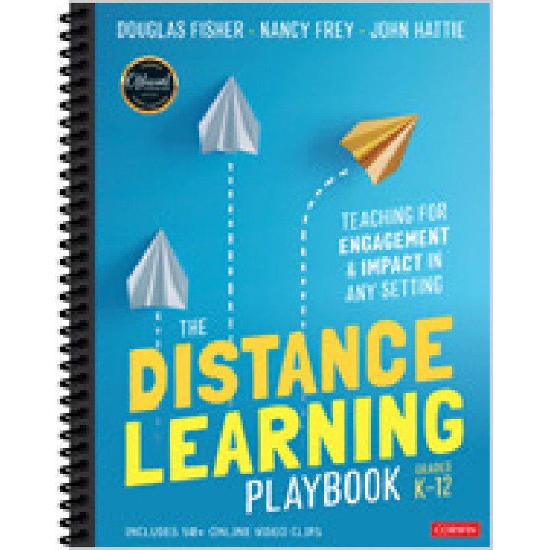 The Distance Learning Playbook, Grades K-12: Teaching for Engagement and Impact in Any Setting, Sep/2020