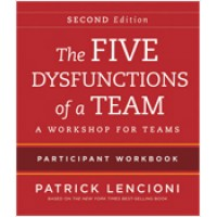The Five Dysfunctions of a Team: A Workshop for Teams, 2nd Edition