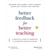 Better Feedback for Better Teaching: A Practical Guide to Improving Classroom Observations, April/2016