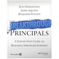 Breakthrough Principals: A Step-by-Step Guide to Building Stronger Schools, April/2016