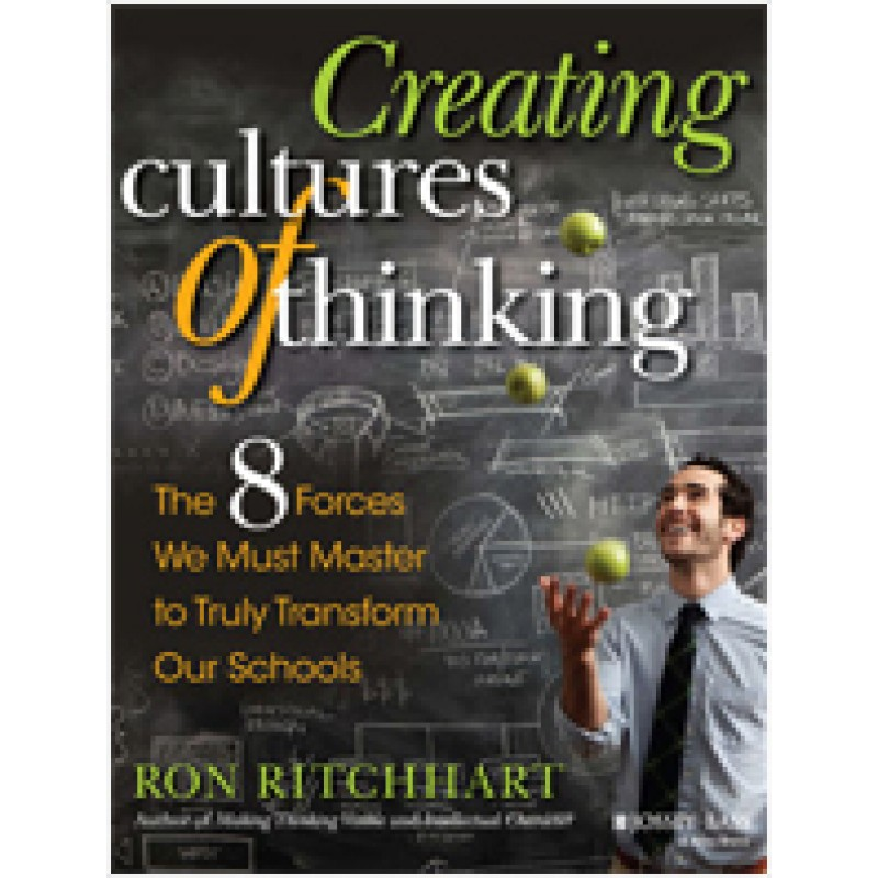 Creating Cultures of Thinking: The 8 Forces We Must Master to Truly Transform Our Schools, Feb/2015