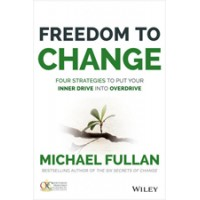 Freedom to Change: Four Strategies to Put Your Inner Drive into Overdrive, June/2015
