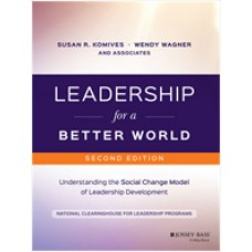 Leadership for a Better World: Understanding the Social Change Model of Leadership Development, 2nd Edition, Nov/2016