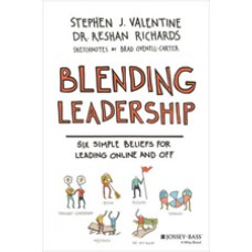 Blending Leadership: Six Simple Beliefs for Leading Online and Off, July/2016
