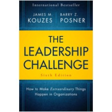 The Leadership Challenge: How to Make Extraordinary Things Happen in Organizations, 6th Edition, Apr/2017
