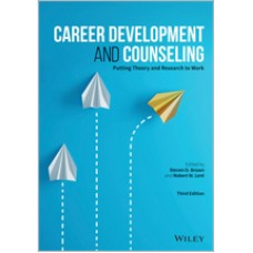 Career Development and Counseling: Putting Theory and Research to Work, 3rd Edition, Nov/2020