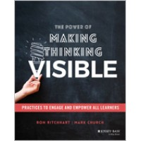 The Power of Making Thinking Visible: Practices to Engage and Empower All Learners, April/2020