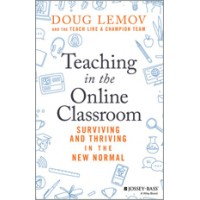 Teaching in the Online Classroom: Surviving and Thriving in the New Normal, Sep/2020