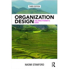 Organization Design: The Practitioner's Guide, 3rd Edition