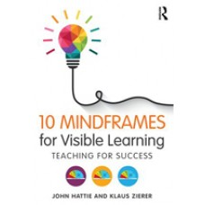 10 Mindframes for Visible Learning: Teaching for Success, Dec/2017