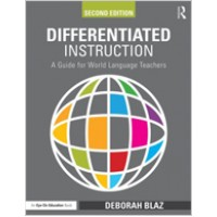 Differentiated Instruction: A Guide for World Language Teachers, 2nd Edition