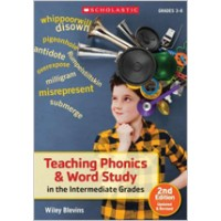 Teaching Phonics & Word Study in the Intermediate Grades, 2nd Edition Updated & Revised