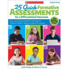 25 Quick Formative Assessments for a Differentiated Classroom: Easy, Low-Prep Assessments That Help You Pinpoint Students' Needs and Reach All Learner, 2nd Edition