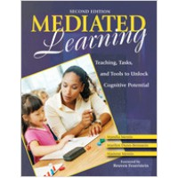 Mediated Learning: Teaching, Tasks, and Tools to Unlock Cognitive Potential, 2nd Edition, Sep/2007