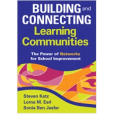 Building and Connecting Learning Communities: The Power of Networks for School Improvement, Nov/2009