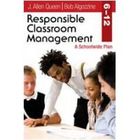 Responsible Classroom Management, Grades 6-12: A Schoolwide Plan, June/2010