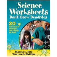 Science Worksheets Don't Grow Dendrites: 20 Instructional Strategies That Engage the Brain, Dec/2010