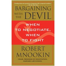 Bargaining with the Devil: When to Negotiate, When to Fight, April/2011
